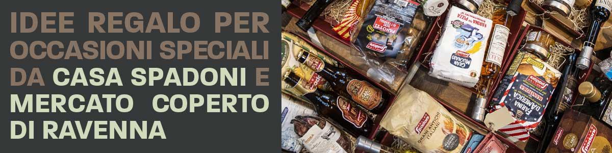 Idee Regalo Casa Spadoni e Mercato Coperto di Ravenna